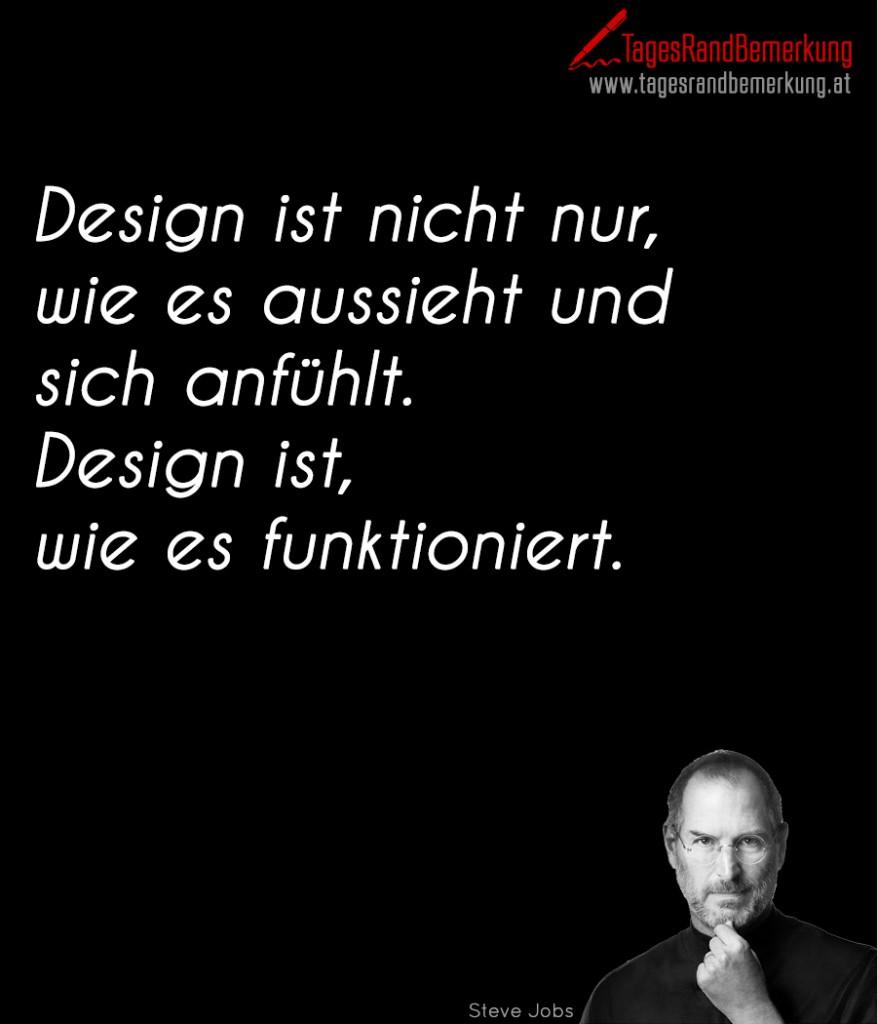 Design ist nicht nur, wie es aussieht und  sich anfühlt.  Design ist, wie es funktioniert.