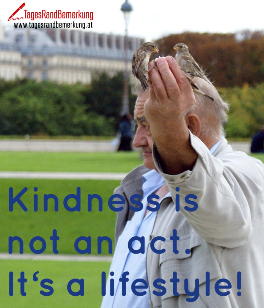 Kindness is not an act. It's a lifestyle!