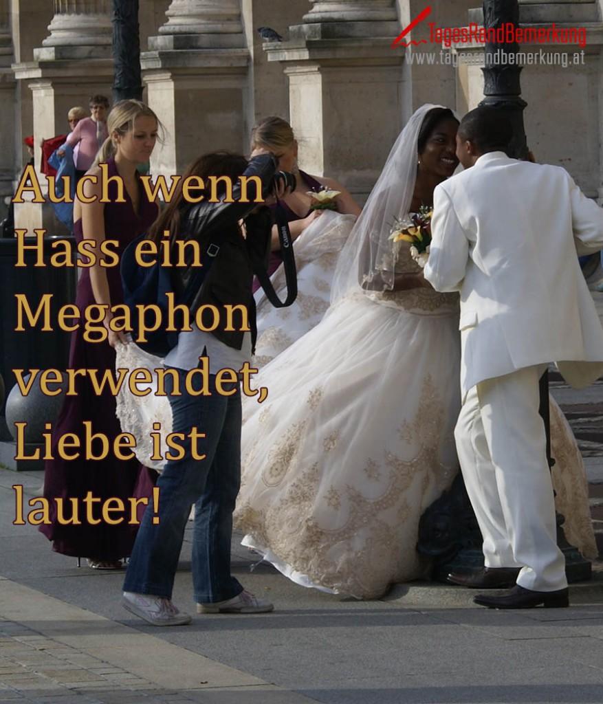 Auch wenn Hass ein Megaphon verwendet, Liebe ist lauter!
