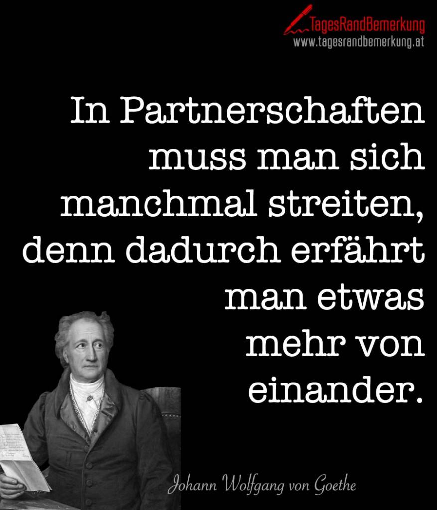 In Partnerschaften muss man sich manchmal streiten, denn dadurch erfährt man etwas mehr von einander.