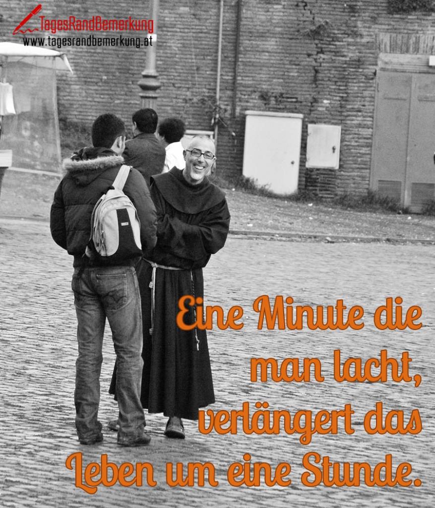 Eine Minute die man lacht, verlängert das Leben um eine Stunde.