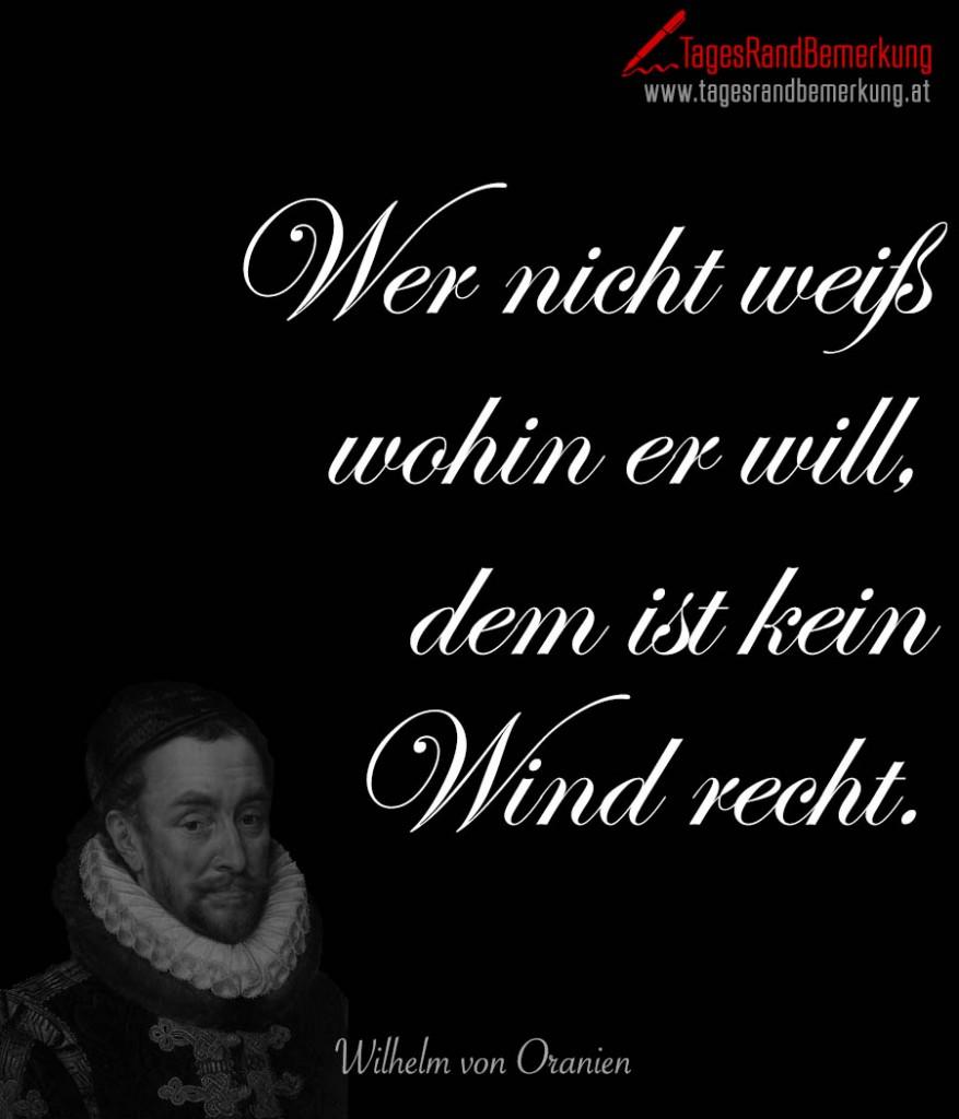 Wer nicht weiß wohin er will, dem ist kein Wind recht.
