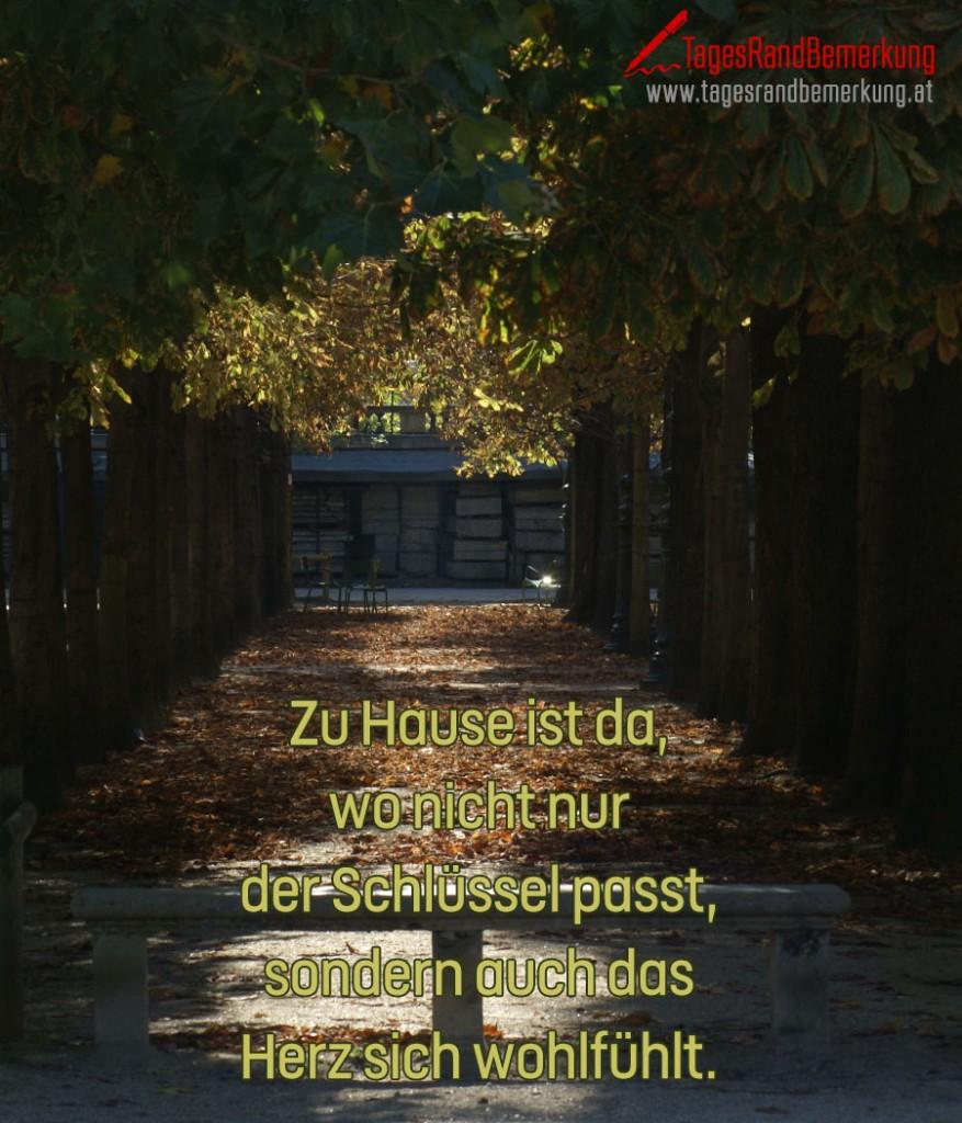Zu Hause ist da, wo nicht nur der Schlüssel passt, sondern auch das Herz sich wohlfühlt.