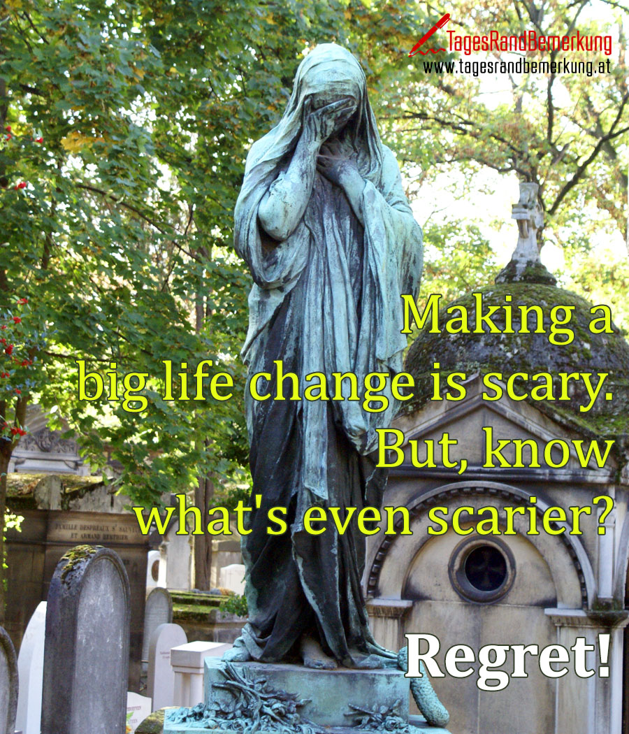 Making a big life change is scary. But, know what's even scarier? Regret!