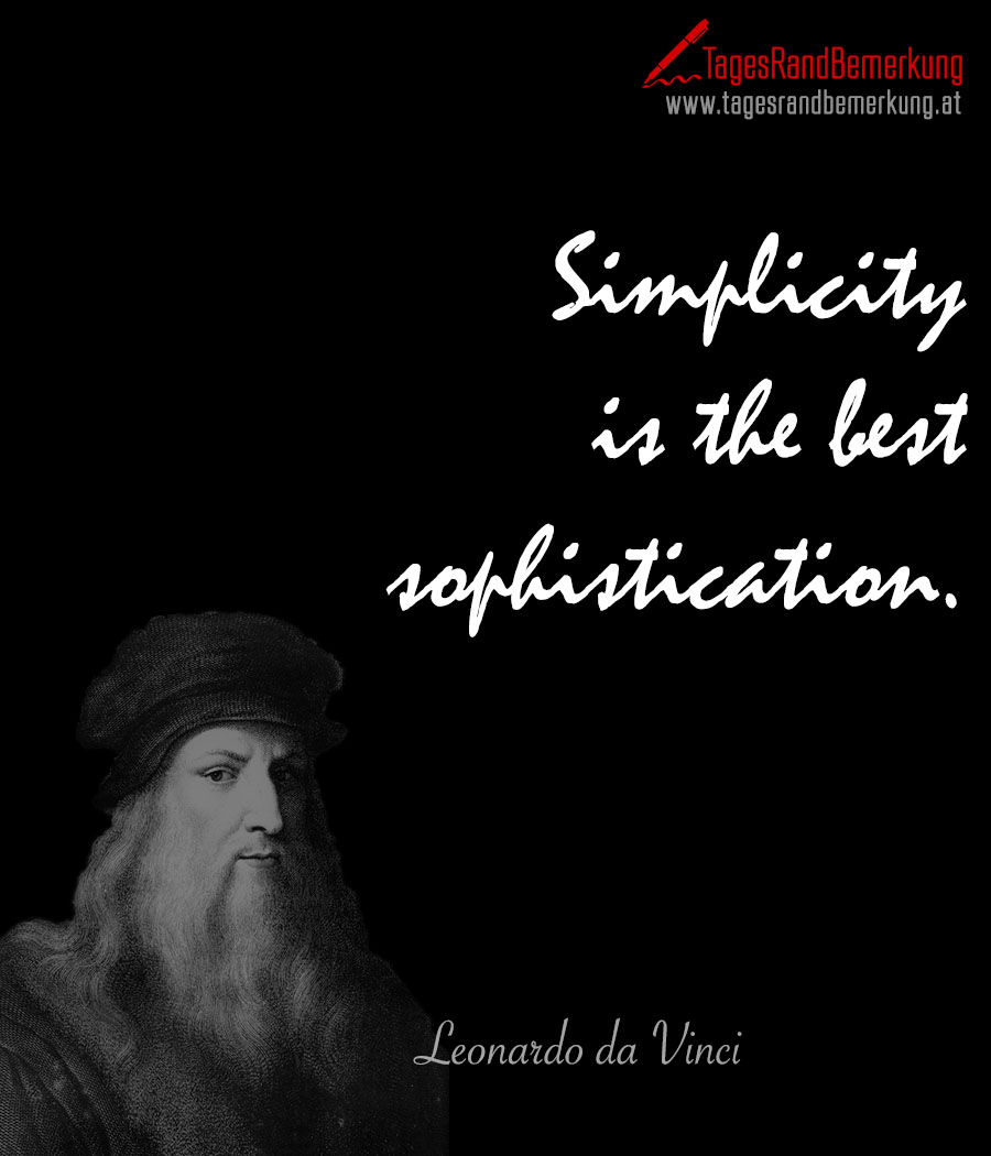 Simplicity is the best sophistication.