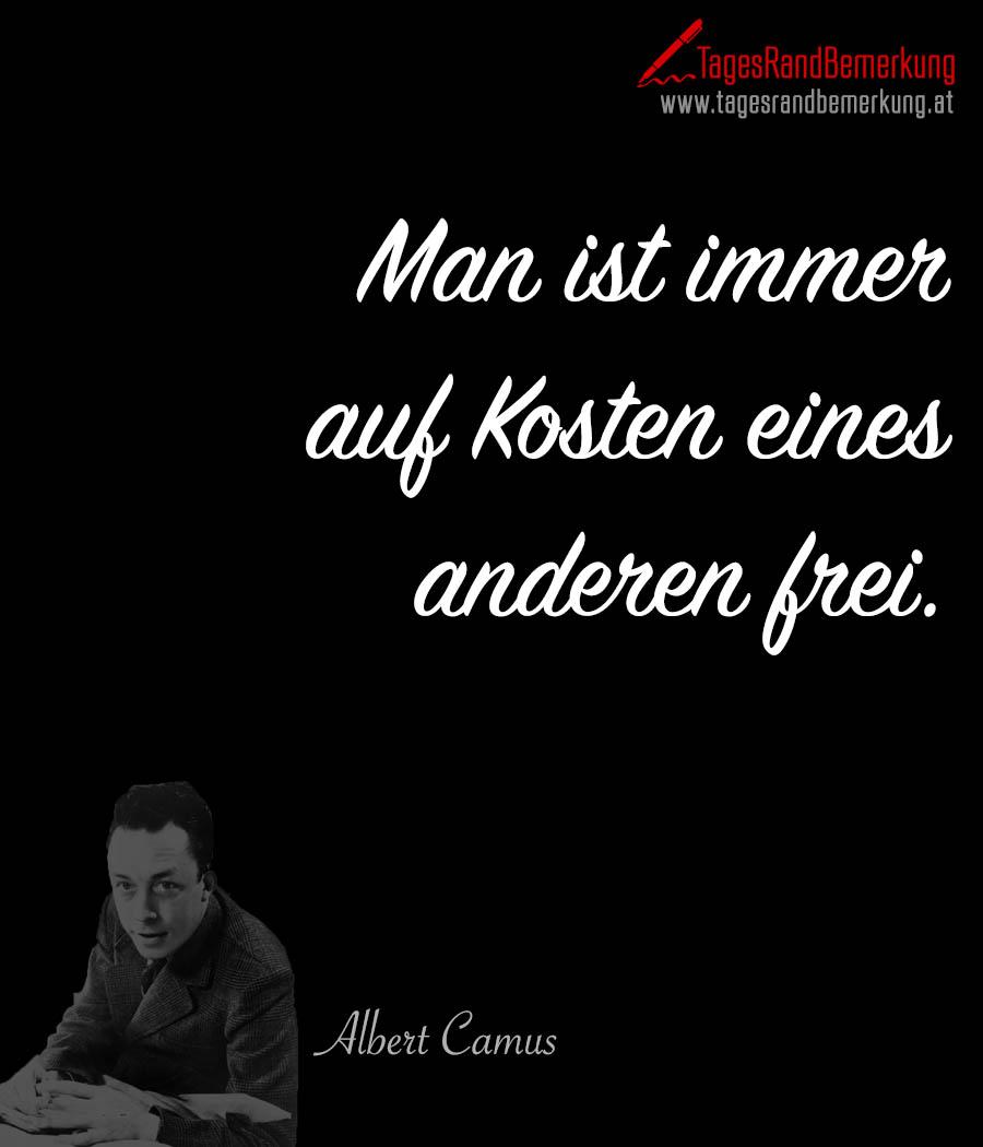 Man ist immer auf Kosten eines anderen frei.