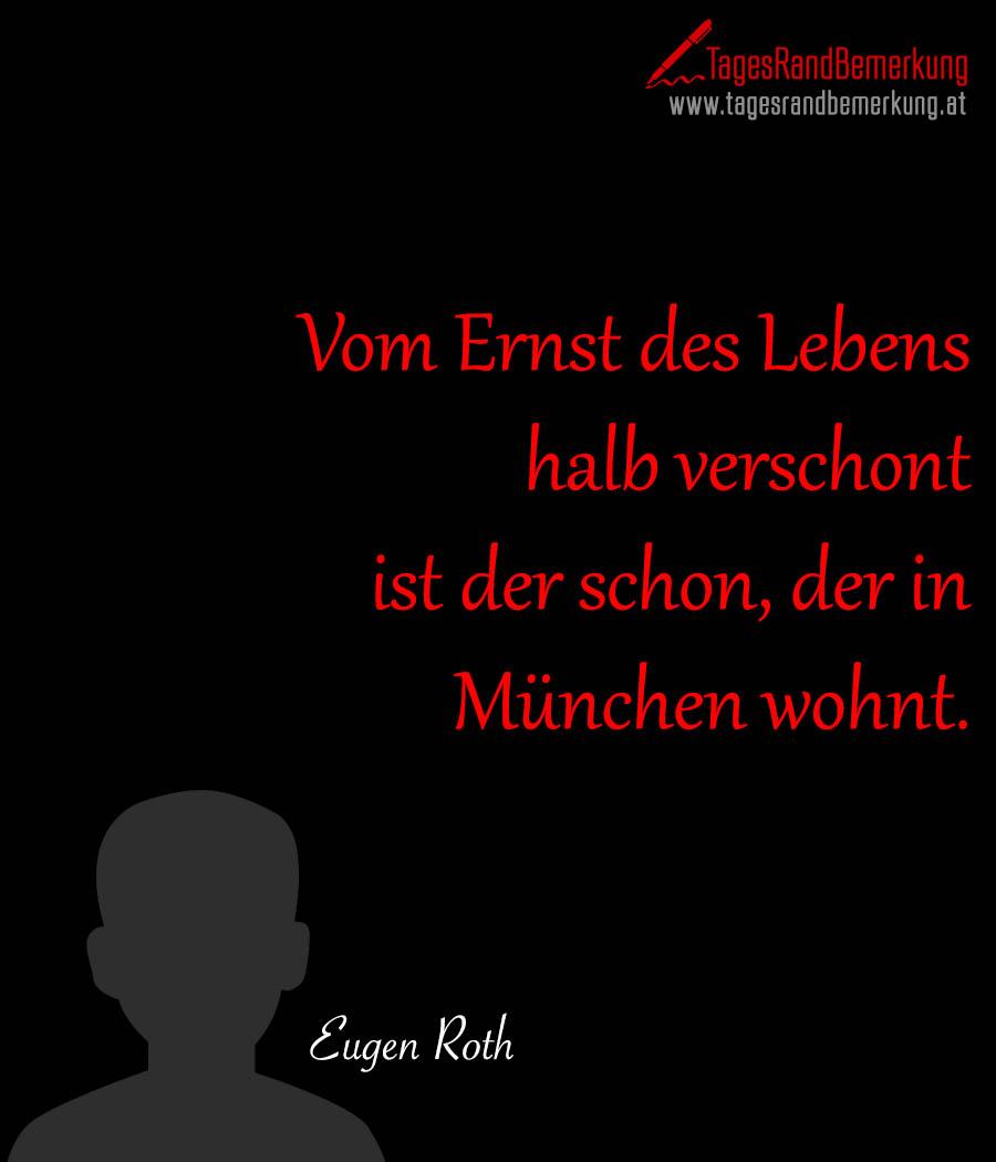 Vom Ernst des Lebens halb verschont ist der schon, der in München wohnt.