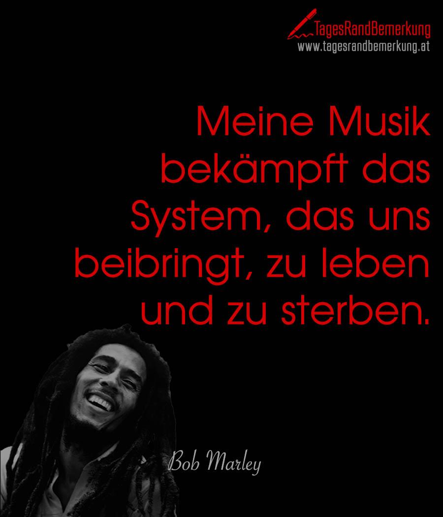 Meine Musik bekämpft das System, das uns beibringt, zu leben und zu sterben.