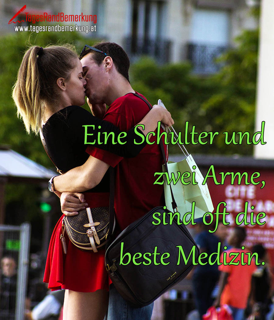 Eine Schulter und zwei Arme, sind oft die beste Medizin.