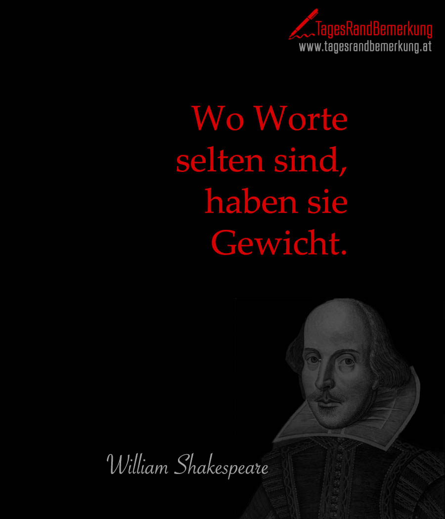 zitate mit dem schlagwort william shakespeare der die tagesrandbemerkung. Black Bedroom Furniture Sets. Home Design Ideas