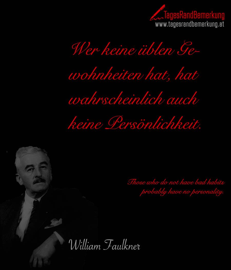 Motivationssprüche - Seite 11 Tagesrandbemerkung-william-faulkner-leben-charakter-zitat-spruch-2528